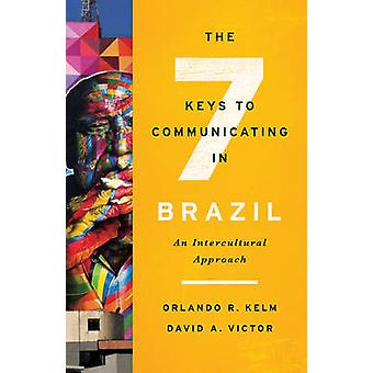 The Seven Keys to Communicating in Brazil - An Intercultural Approach