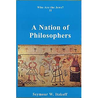 Who Are The Jews?: A Nation Of Philosophers: 2