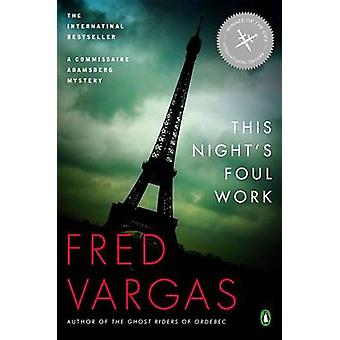This Night's Foul Work by Fred Vargas - 9780143113591 Book
