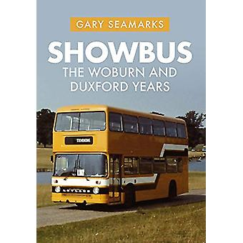 Showbus - The Woburn and Duxford Years by Gary Seamarks - 978144569352