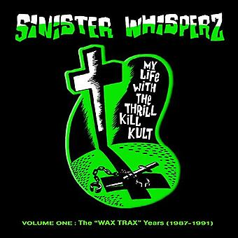My Life with the Thrill Kill K - My Life with the Thrill Kill K: Vol. 1-Sinister Whisperz: Wax Trax Years [CD] USA import