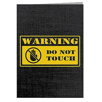 Warning Do Not Touch Greeting Card