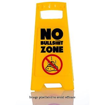 Caution Sign - No Buls..t Zone - Funny Rude Gift
