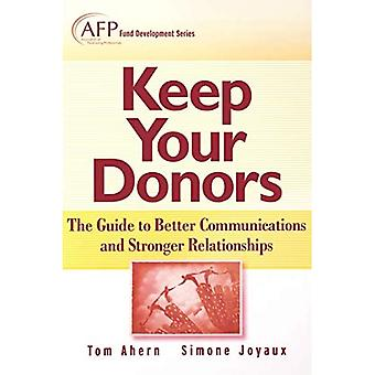 Keep Your Donors: The Guide to Better Communications and Stronger Relationships (The AFP/Wiley Fund Development Series)