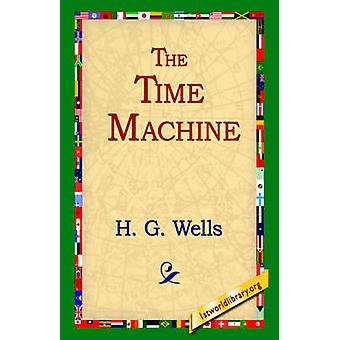 The Time Machine by H G Wells - 9781421806297 Book