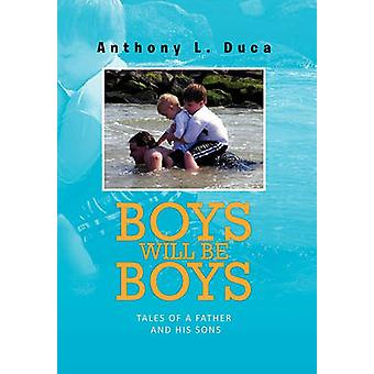 Boys Will Be Boys by Anthony L Duca - 9781456885090 Book