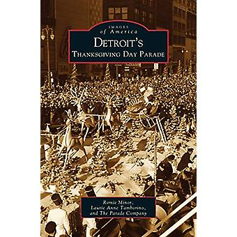Detroit's Thanksgiving Day Parade by Romie Minor - 9781531617745 Book