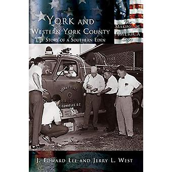 York and Western York County - The Story of a Southern Eden by Edward