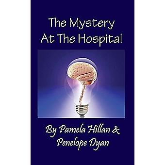 The Mystery at the Hospital by Pamela Hillan - 9781614772316 Book