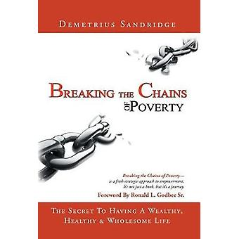 Breaking the Chains of Poverty by Demetrius Sandridge - 9781640827608