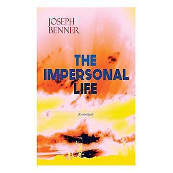 THE IMPERSONAL LIFE (Unabridged) - Spirituality & Practice Classic