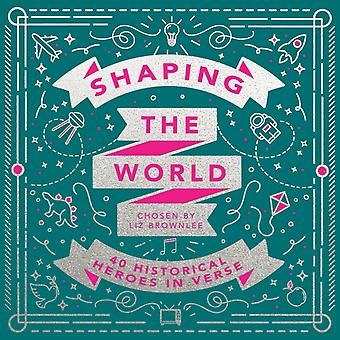 Shaping the World di Liz Brownlee