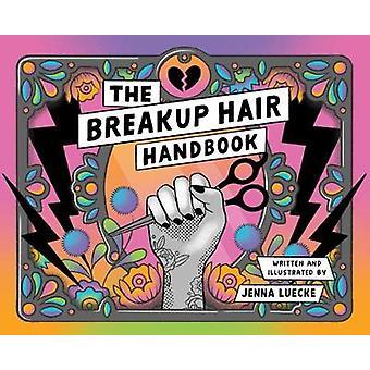 The Breakup Hair Handbook