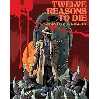 Twelve Reasons To Die Volume 1 12 Reasons to Die