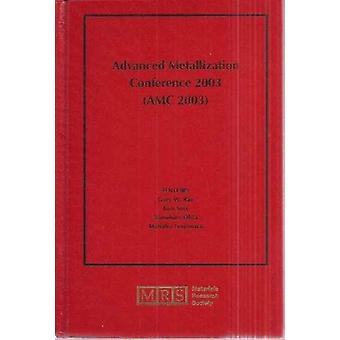 Advanced Metallization Conference 2003 AMC 2003 Volume 19 by Edited by Gary W Ray & Edited by Tom S Smy & Edited by Tomohiro Ohta & Edited by Manabu Tsujimura
