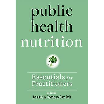 Public Health Nutrition by Edited by Jessica Jones Smith
