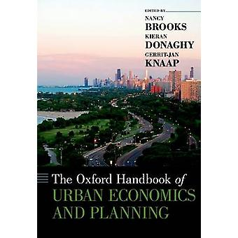 The Oxford Handbook of Urban Economics and Planning by Edited by Nancy Brooks & Edited by Kieran Donaghy & Edited by Gerrit Jan Knaap
