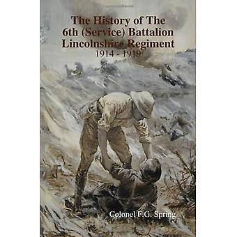 Die Geschichte des 6th (Service) Battalion Lincolnshire Regiment 1914 - 1919