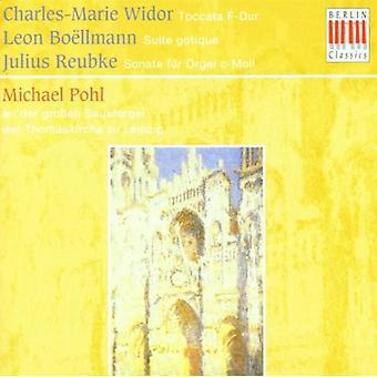 Widor - Charles-Marie Widor: Toccata F-Dur; Leon Bo Llmann: Suite Gotique; Julius Reubke: Sonate F R Orgel C-Moll [CD] USA import