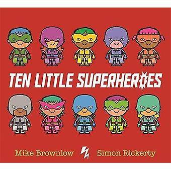 Ten Little Superheroes by Mike Brownlow - 9781408346273 Book
