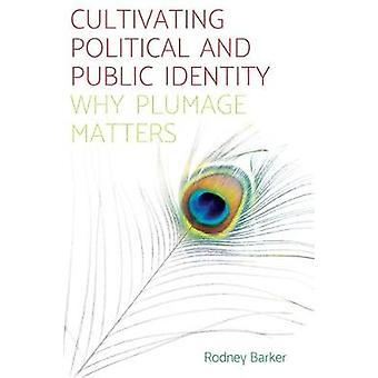 Anbau von politischen und gesellschaftlichen Identität - Warum Gefieder von Rod wichtig