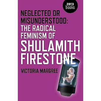 Försummade eller missförstått - den radikala feminismen av Shulamith Firesto