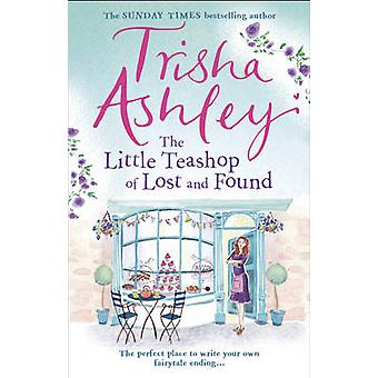De kleine theewinkel van Lost and Found door Trisha Ashley - 9781784160913