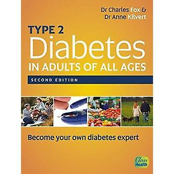 Type 2 Diabetes in Adults of All Ages (Second) by Charles Fox - Anne