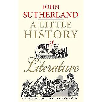 A Little History of Literature by John Sutherland - 9780300205312 Book