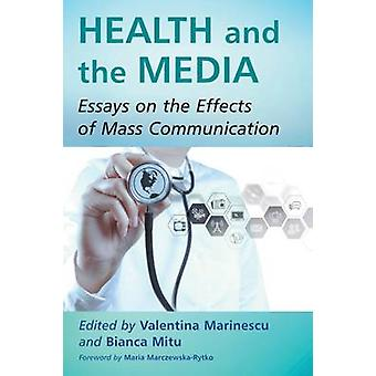Health and the Media - Essays on the Effects of Mass Communication by