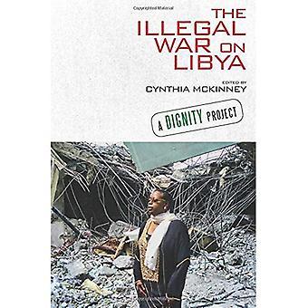 The Illegal War on Libya