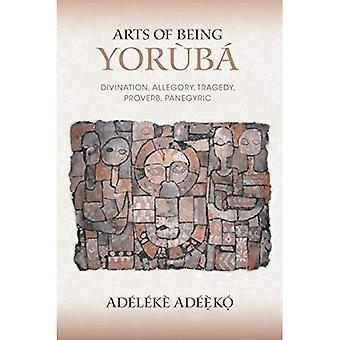 Arts d'être Yoruba: Divination, allégorie, tragédie, proverbe, panégyrique (Cultures africaines expressifs)