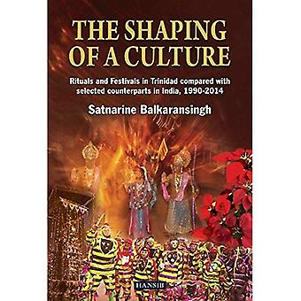 The Shaping Of A Culture: Rituals And Festivals In Trinidad Compared With Selected Counterparts In India, 1990-2014