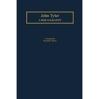 モーザー ・ ハロルド ・ d. によるジョン ・ タイラーの文献目録