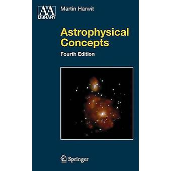 Astrophysical Concepts by Harwit & Martin