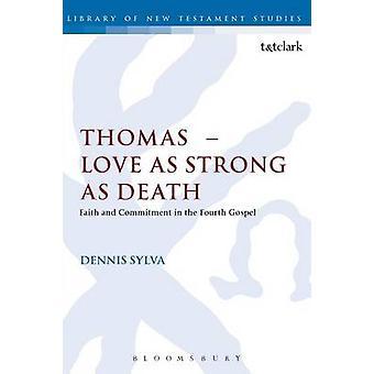 Thomas l'amore forte come la morte di fede e di impegno nel quarto Vangelo da Sylva & Dennis