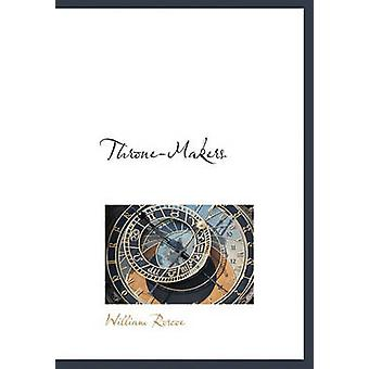 ThroneMakers by Roscoe & William
