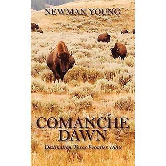 Comanche daggry destinasjon Texas Frontier 1836 av unge & Newman