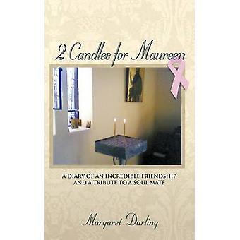 2 bougies pour Maureen un journal d'une amitié incroyable et un hommage à un compagnon d'âme par Darling & Margaret
