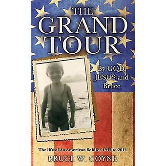 The Grand Tour by Coyne & Bruce W.