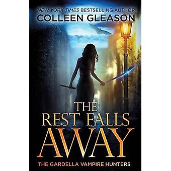 The Rest Falls Away Victoria Book 1 by Gleason & Colleen