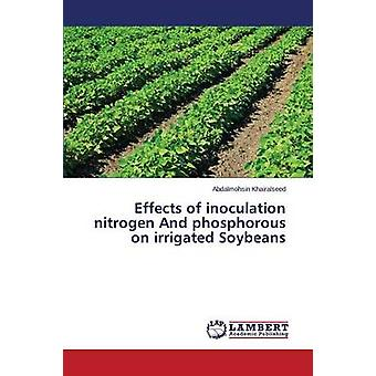 Effects of inoculation nitrogen And phosphorous on irrigated Soybeans by Khairalseed Abdalmohsin