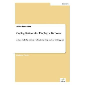 Coping Systems for Employee TurnoverA Case Study Research at Multinational Corporations in Singapore by Reiche & Sebastian