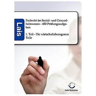 Fachwirt im Sozial und Gesundheitswesen  450 Prfungsaufgaben by Sarastro GmbH