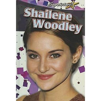 Shailene Woodley by Rebecca Sjonger - 9780778780854 Book