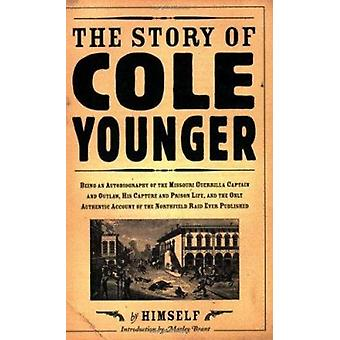 The Story of Cole Younger by Cole Younger - Marley Brant - 9780873513