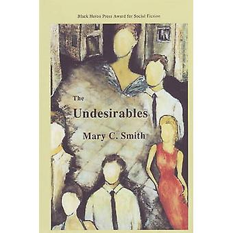 Undesirables by Mary C. Smith - 9780930773472 Book