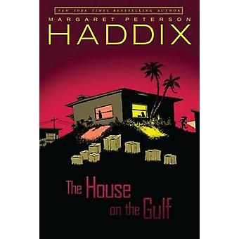 The House on the Gulf by Margaret Peterson Haddix - 9781416914068 Book