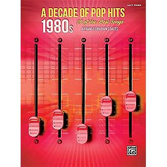 A Decade of Pop Hits -- 1980s - 20 of the Best Songs - 9781470632007 B