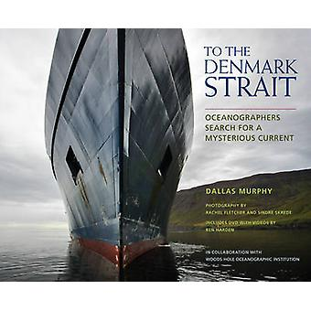 To the Denmark Strait - Oceanographers Search for a Mysterious Current